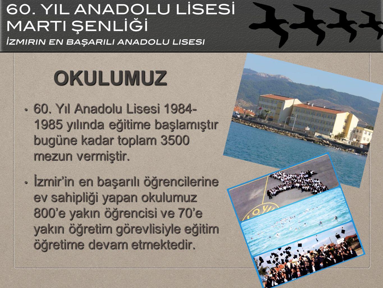 OKULUMUZ 60. Yıl Anadolu Lisesi 1984- 1985 yılında eğitime başlamıştır bugüne kadar toplam 3500 mezun vermiştir.