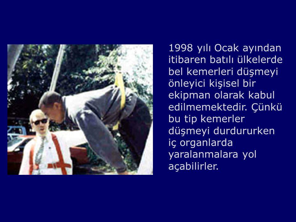 1998 yılı Ocak ayından itibaren batılı ülkelerde bel kemerleri düşmeyi önleyici kişisel bir ekipman olarak kabul edilmemektedir.