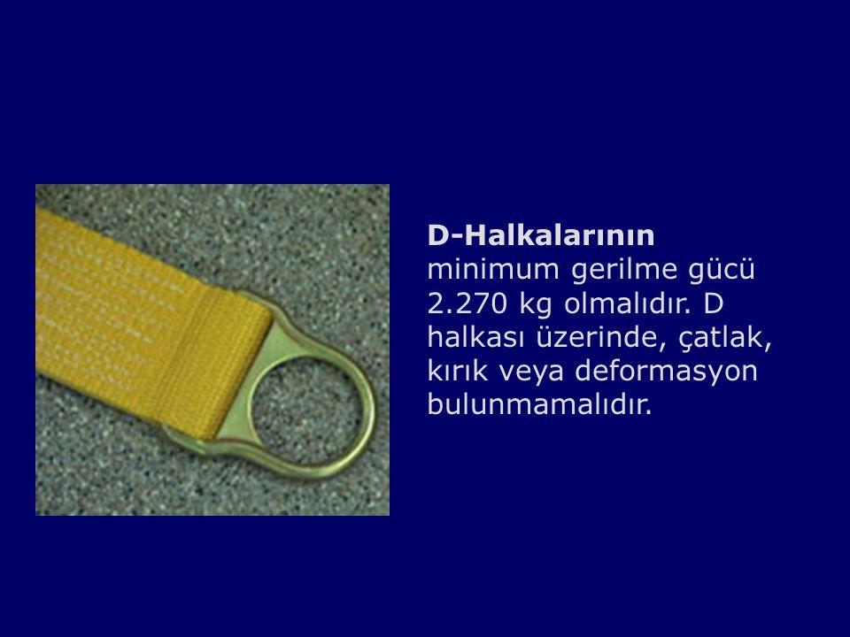 D-Halkalarının minimum gerilme gücü 2. 270 kg olmalıdır