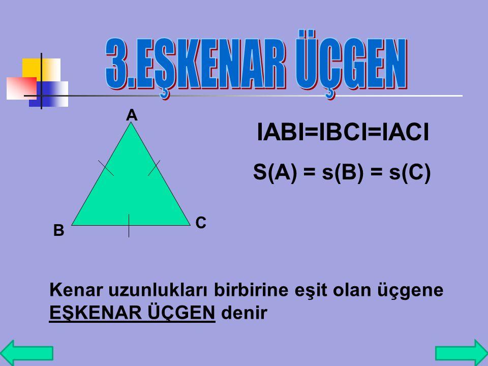 3.EŞKENAR ÜÇGEN IABI=IBCI=IACI S(A) = s(B) = s(C)