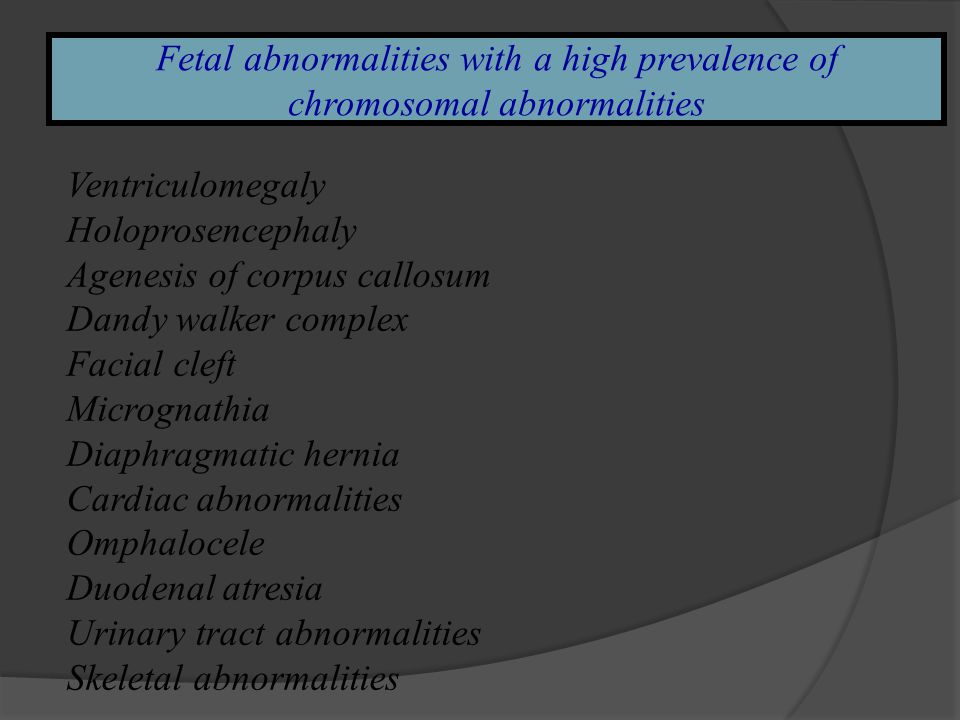 Fetal abnormalities with a high prevalence of chromosomal abnormalities