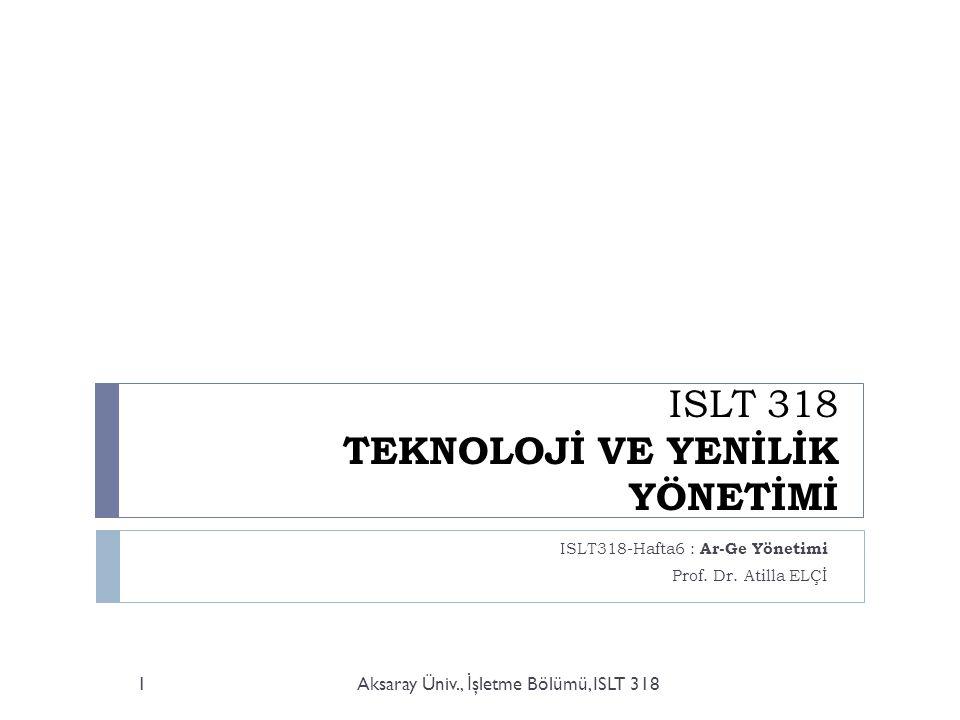 ISLT 318 TEKNOLOJİ VE YENİLİK YÖNETİMİ