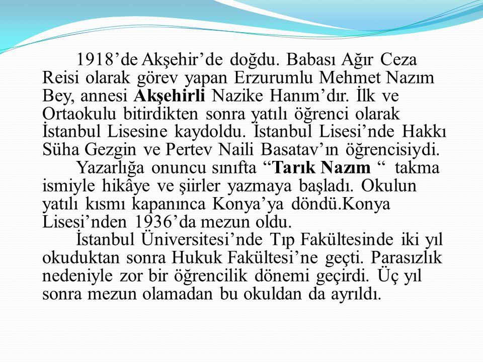 1918'de Akşehir'de doğdu.