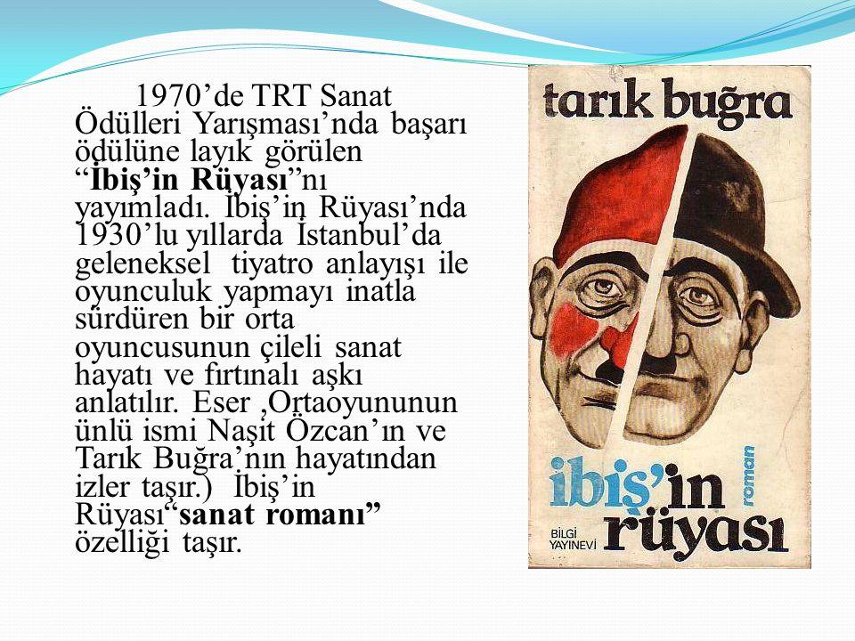 1970'de TRT Sanat Ödülleri Yarışması'nda başarı ödülüne layık görülen İbiş'in Rüyası nı yayımladı.