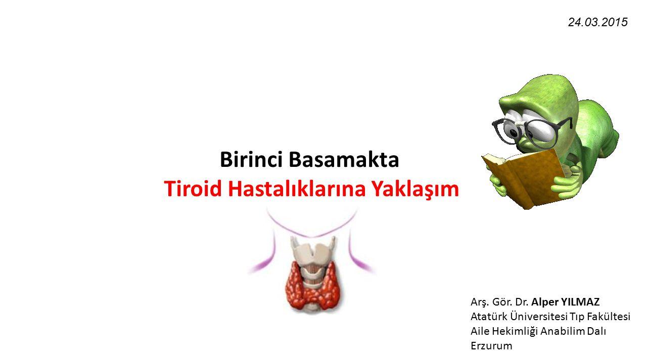 Tiroid Hastalıklarına Yaklaşım