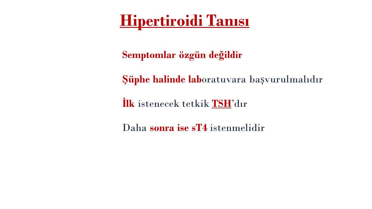 Hipertiroidi Tanısı Semptomlar özgün değildir