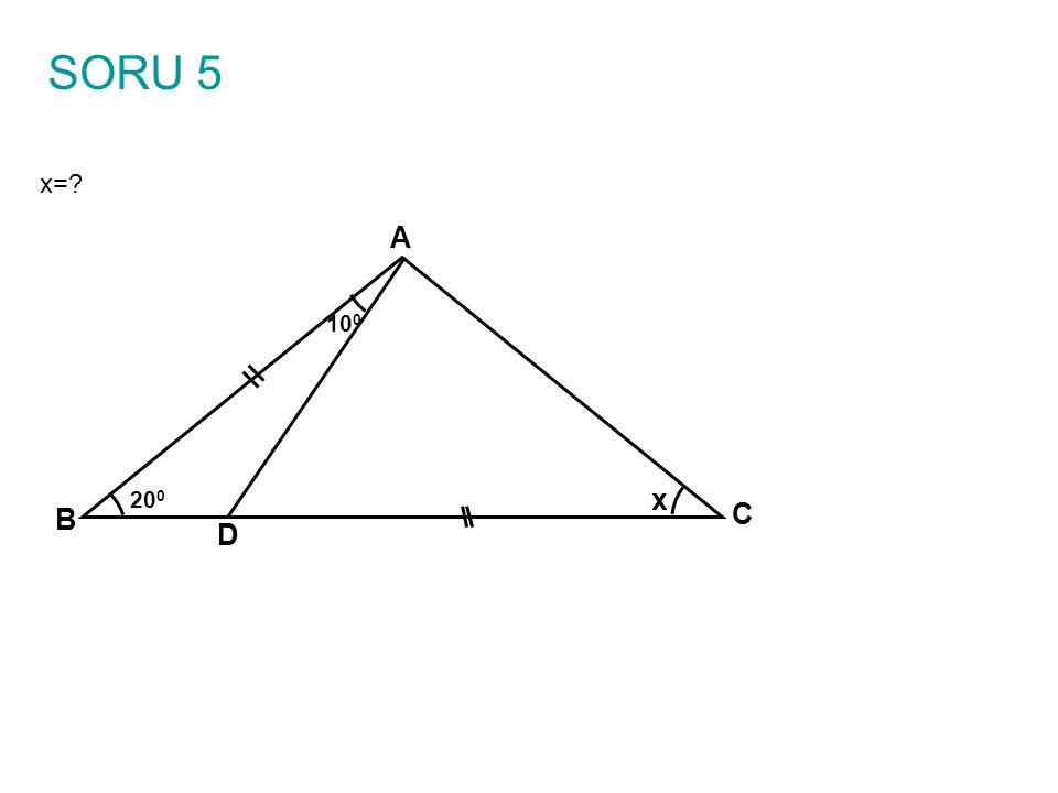 SORU 5 x= A B C D x 100 200