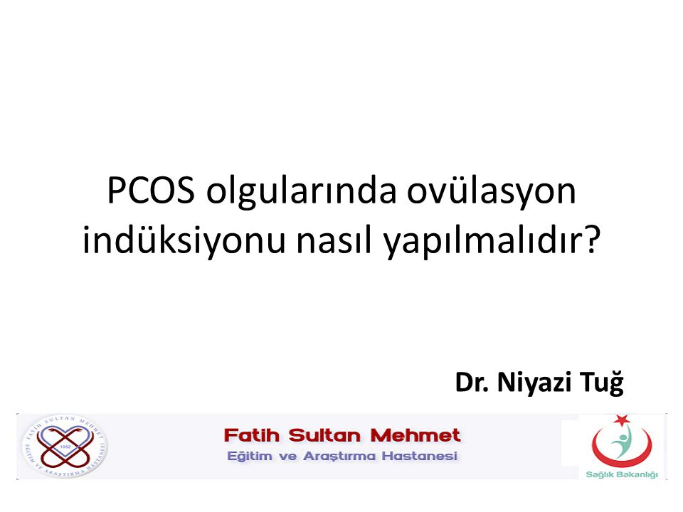 PCOS olgularında ovülasyon indüksiyonu nasıl yapılmalıdır