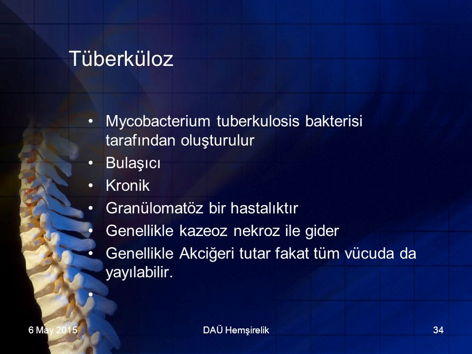 Tüberküloz Mycobacterium tuberkulosis bakterisi tarafından oluşturulur