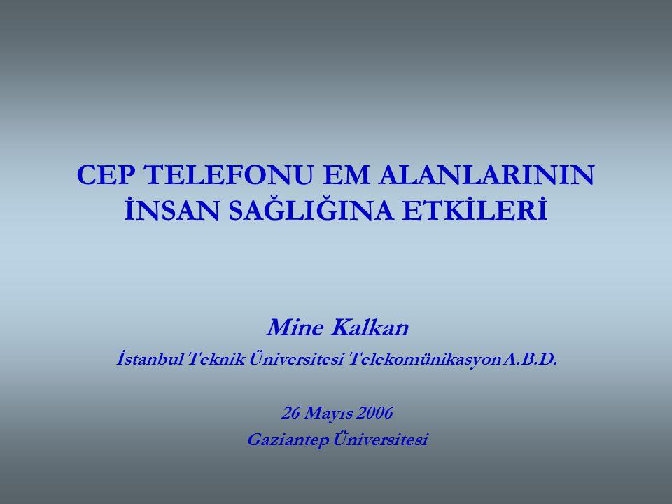 CEP TELEFONU EM ALANLARININ İNSAN SAĞLIĞINA ETKİLERİ