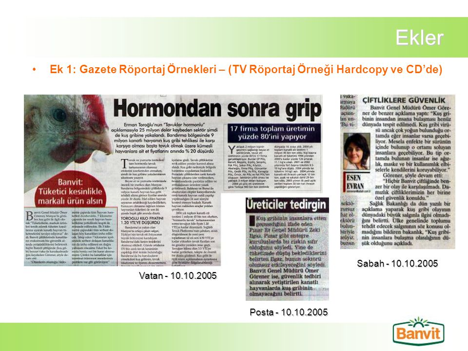 Ekler Ek 1: Gazete Röportaj Örnekleri – (TV Röportaj Örneği Hardcopy ve CD'de) Sabah - 10.10.2005.