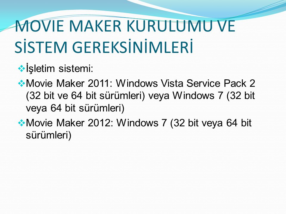 MOVIE MAKER KURULUMU VE SİSTEM GEREKSİNİMLERİ