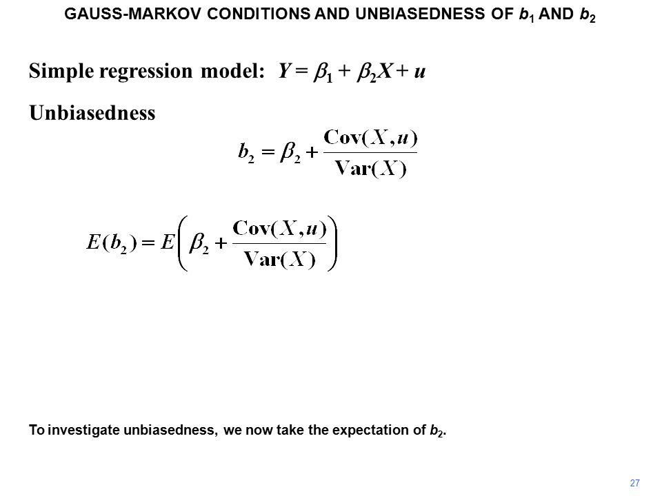 GAUSS-MARKOV CONDITIONS AND UNBIASEDNESS OF b1 AND b2