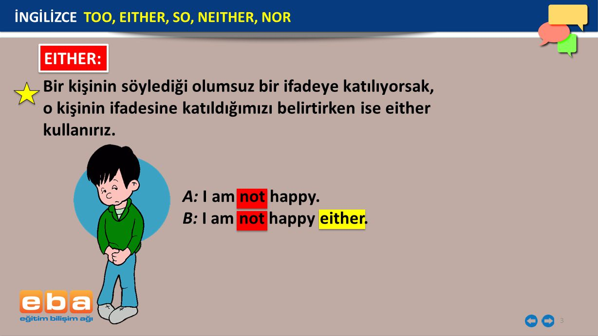 İNGİLİZCE TOO, EITHER, SO, NEITHER, NOR