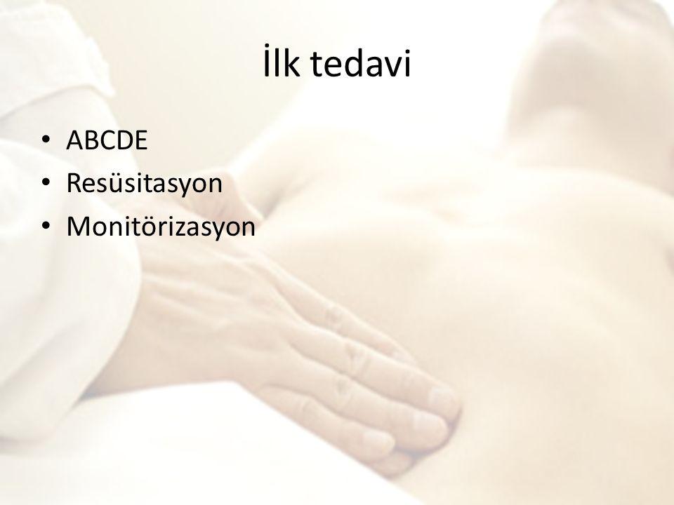 İlk tedavi ABCDE Resüsitasyon Monitörizasyon