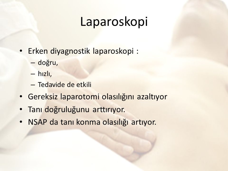 Laparoskopi Erken diyagnostik laparoskopi :