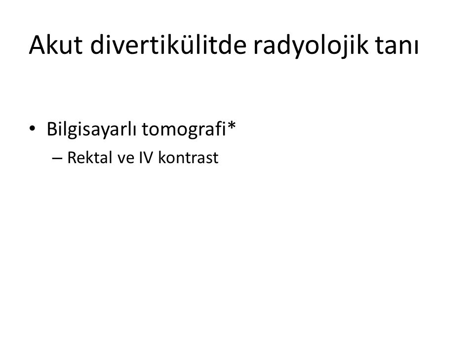 Akut divertikülitde radyolojik tanı