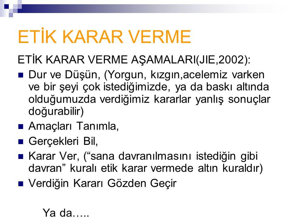 ETİK KARAR VERME ETİK KARAR VERME AŞAMALARI(JIE,2002):