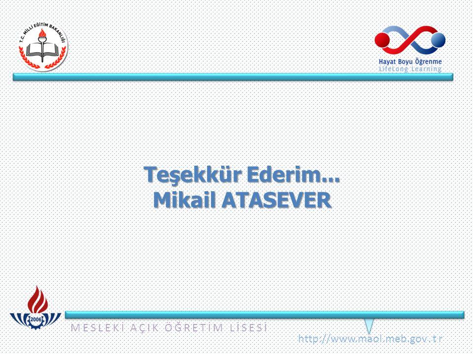Teşekkür Ederim... Mikail ATASEVER
