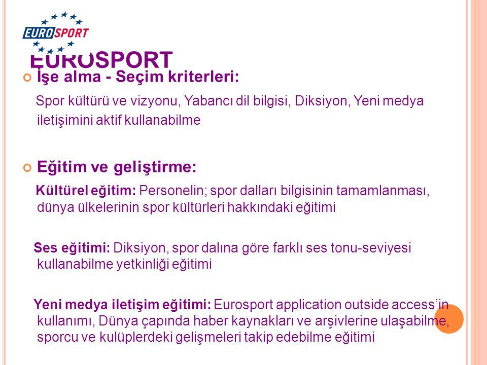 EUROSPORT İşe alma - Seçim kriterleri: