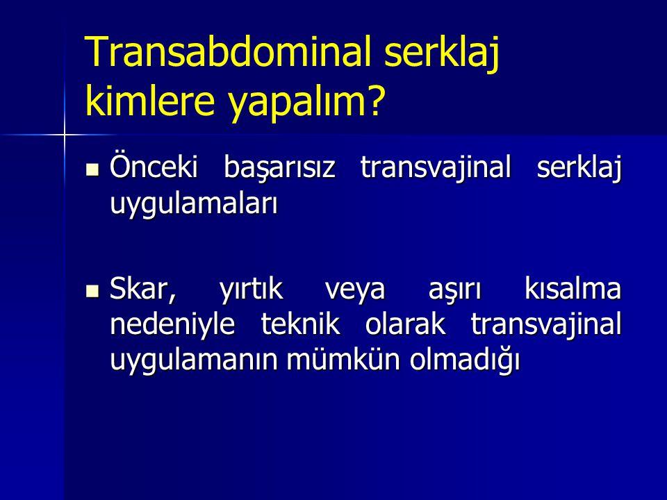 Transabdominal serklaj kimlere yapalım
