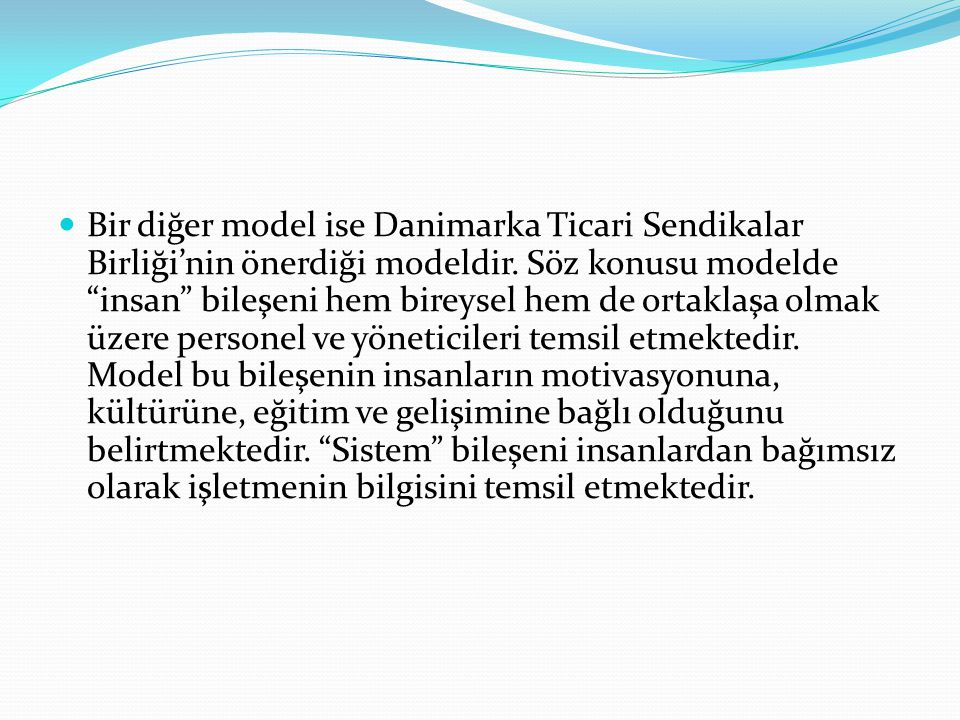 Bir diğer model ise Danimarka Ticari Sendikalar Birliği'nin önerdiği modeldir.