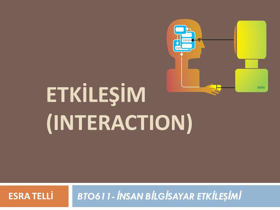 ETKİLEŞİM (INTERACTION)
