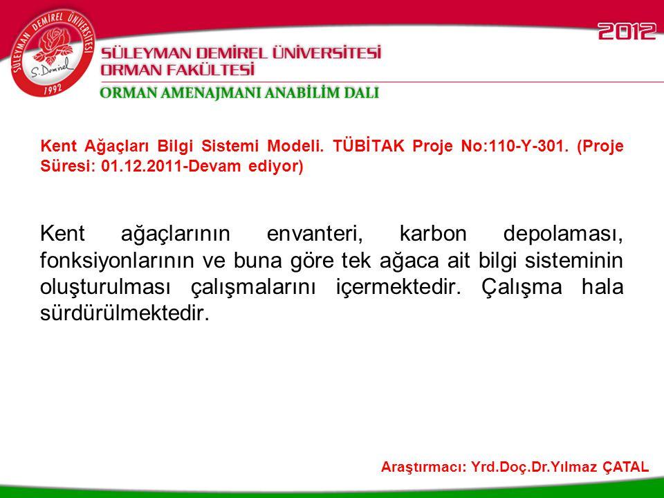 Kent Ağaçları Bilgi Sistemi Modeli. TÜBİTAK Proje No:110-Y-301