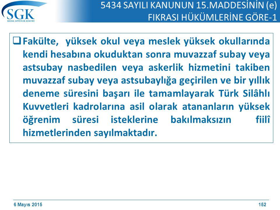 5434 SAYILI KANUNUN 15.MADDESİNİN (e) FIKRASI HÜKÜMLERİNE GÖRE-1