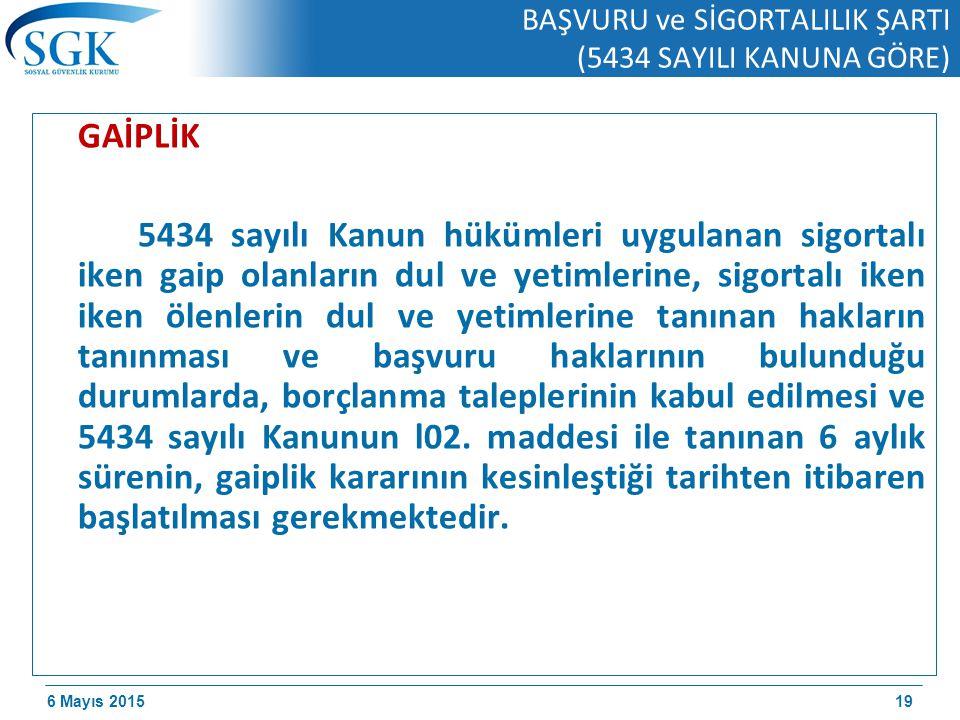 BAŞVURU ve SİGORTALILIK ŞARTI (5434 SAYILI KANUNA GÖRE)