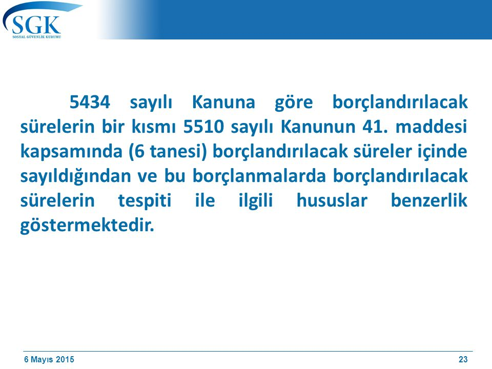 5434 sayılı Kanuna göre borçlandırılacak sürelerin bir kısmı 5510 sayılı Kanunun 41.