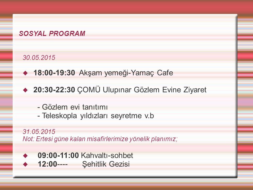 18:00-19:30 Akşam yemeği-Yamaç Cafe