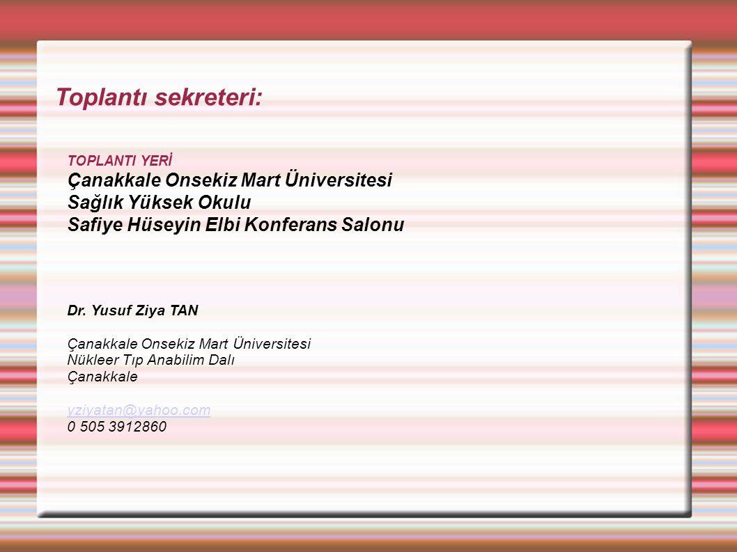 Toplantı sekreteri: Çanakkale Onsekiz Mart Üniversitesi