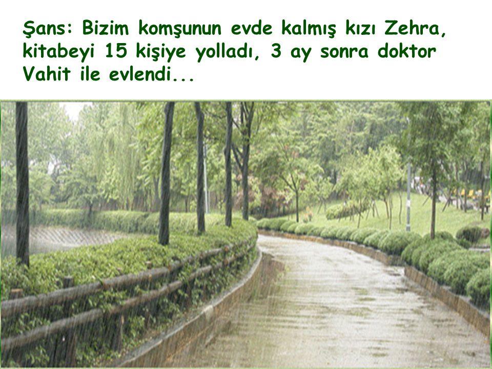 Şans: Bizim komşunun evde kalmış kızı Zehra, kitabeyi 15 kişiye yolladı, 3 ay sonra doktor Vahit ile evlendi...