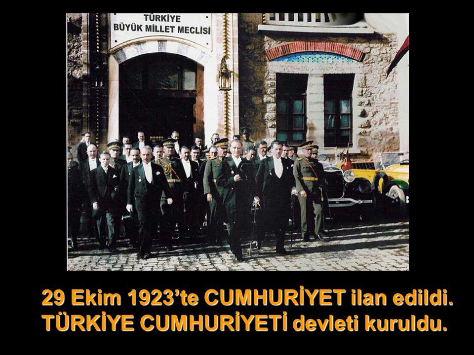 29 Ekim 1923'te CUMHURİYET ilan edildi.
