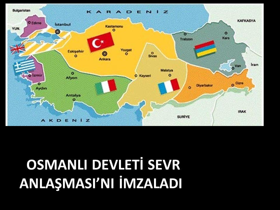 OSMANLI DEVLETİ SEVR ANLAŞMASI'NI İMZALADI