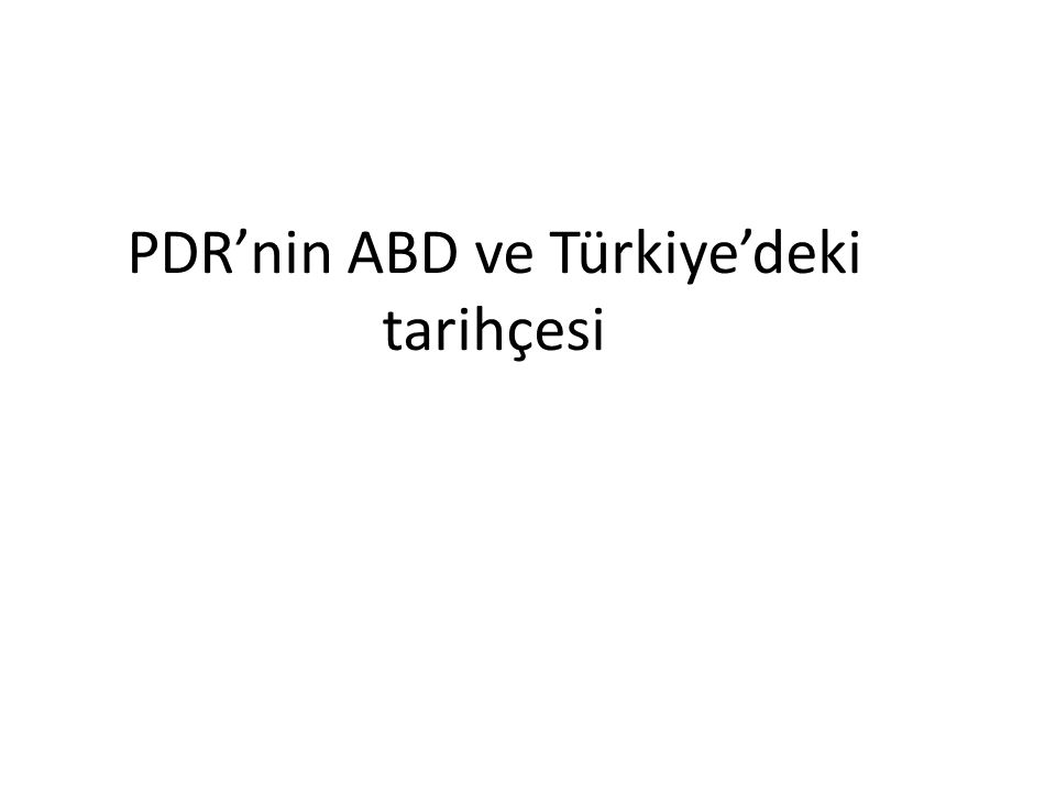 PDR'nin ABD ve Türkiye'deki tarihçesi