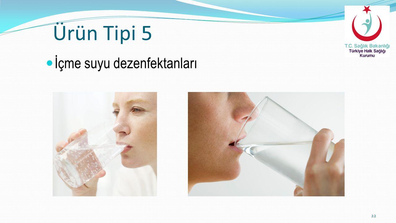 Ürün Tipi 5 İçme suyu dezenfektanları
