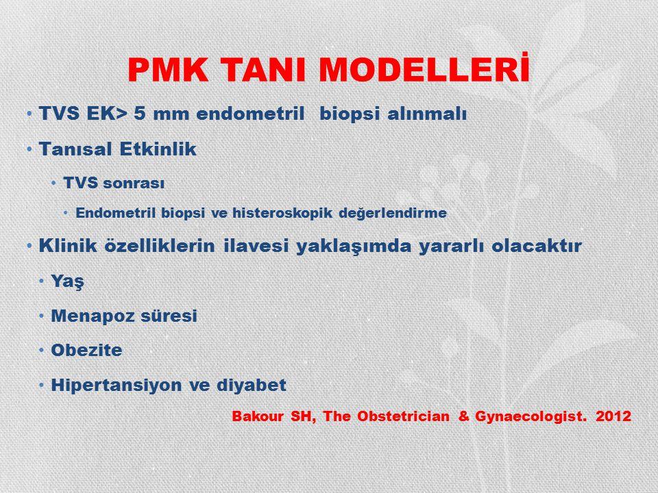 PMK TANI MODELLERİ TVS EK> 5 mm endometril biopsi alınmalı