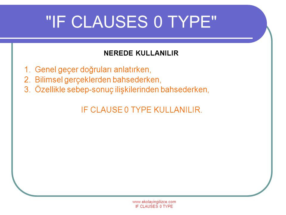 IF CLAUSE 0 TYPE KULLANILIR.