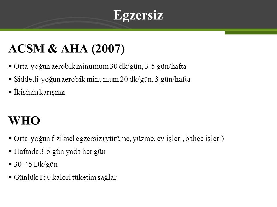 Egzersiz ACSM & AHA (2007) WHO