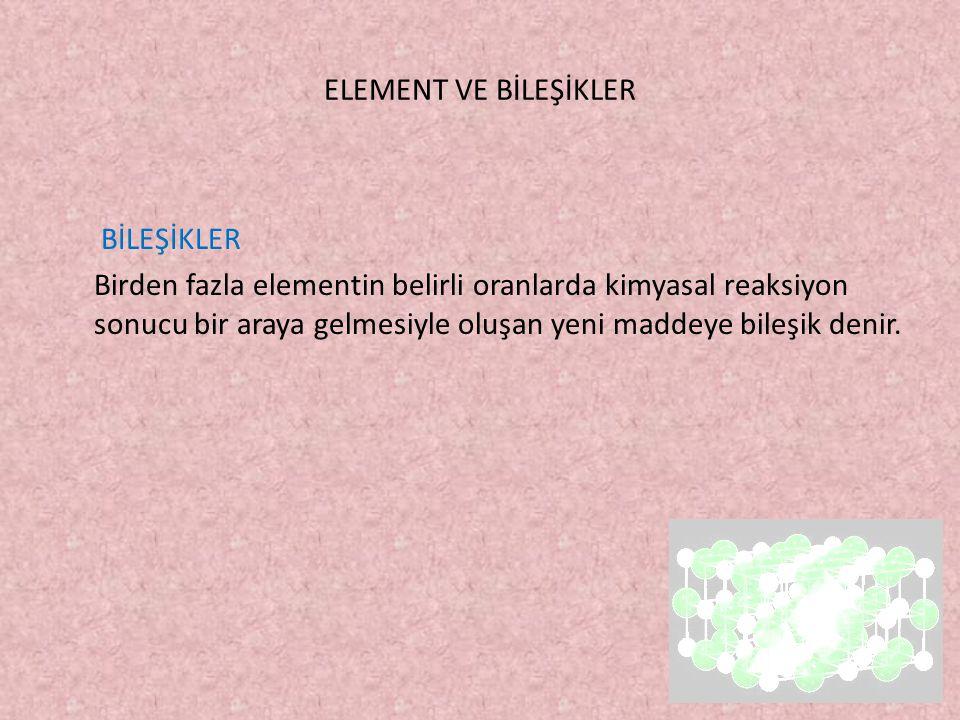 ELEMENT VE BİLEŞİKLER