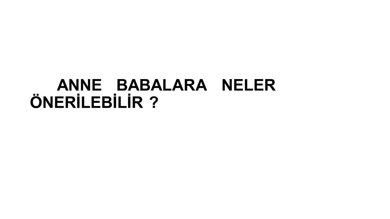 ANNE BABALARA NELER ÖNERİLEBİLİR