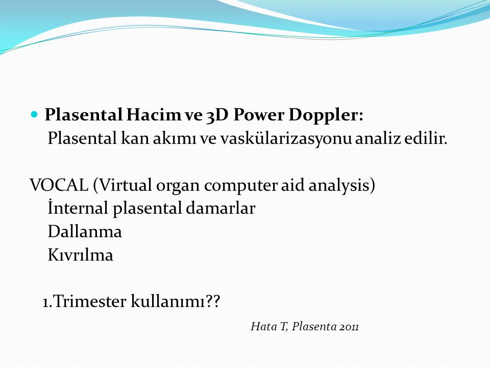 Plasental Hacim ve 3D Power Doppler: