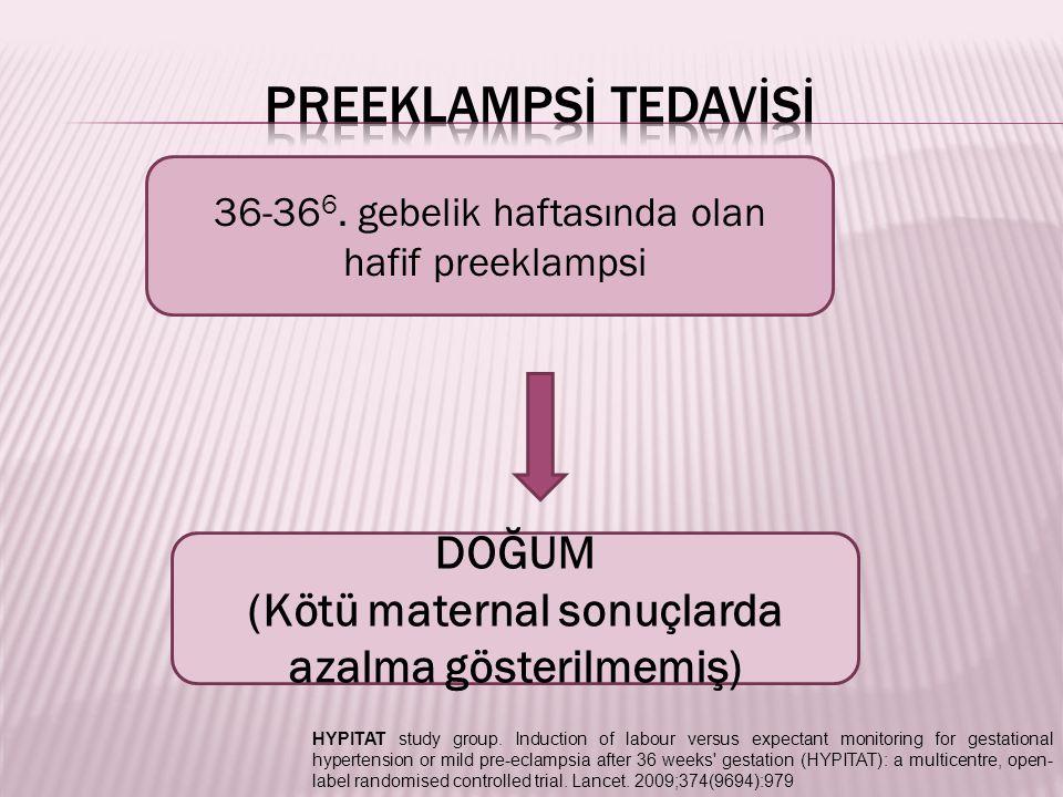 (Kötü maternal sonuçlarda azalma gösterilmemiş)