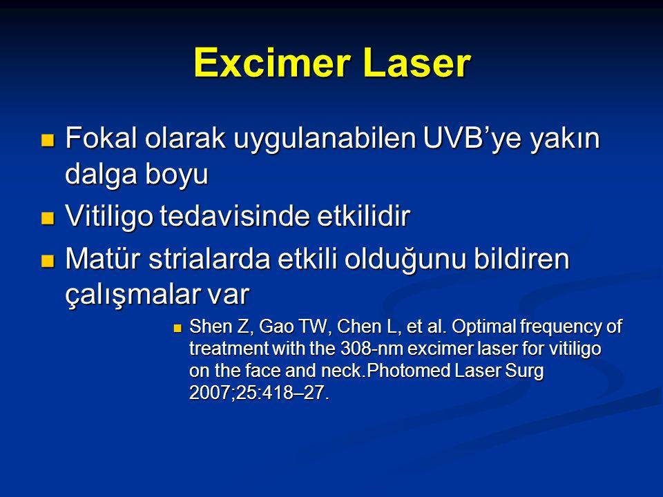 Excimer Laser Fokal olarak uygulanabilen UVB'ye yakın dalga boyu