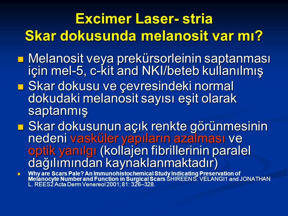 Excimer Laser- stria Skar dokusunda melanosit var mı