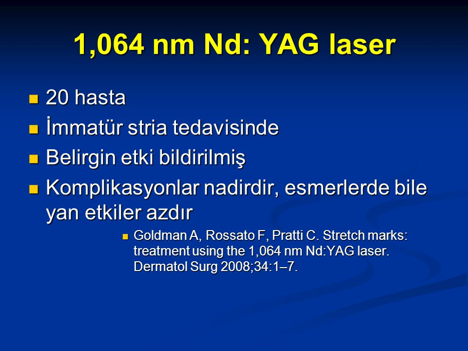 1,064 nm Nd: YAG laser 20 hasta İmmatür stria tedavisinde