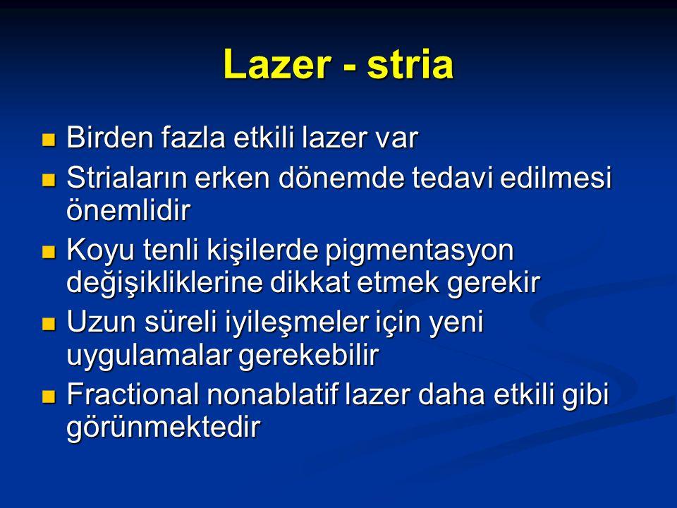 Lazer - stria Birden fazla etkili lazer var