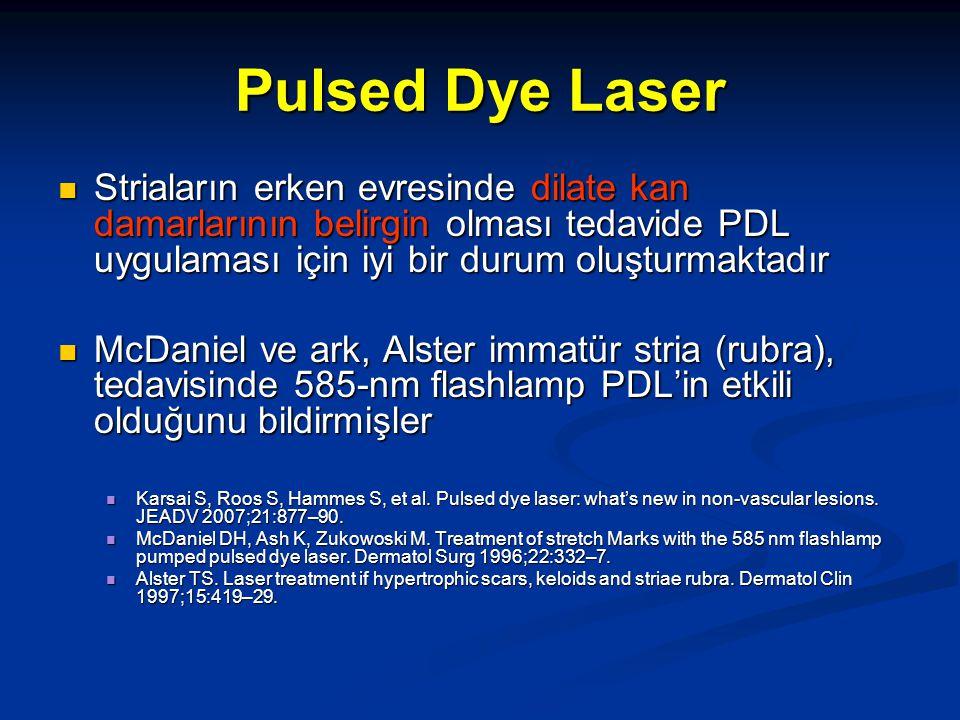Pulsed Dye Laser Striaların erken evresinde dilate kan damarlarının belirgin olması tedavide PDL uygulaması için iyi bir durum oluşturmaktadır.